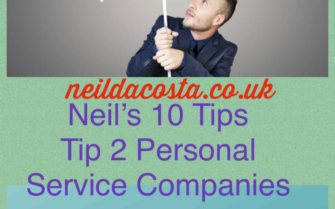 Neil's 10 Tips Tip 2 : Personal Service Companies