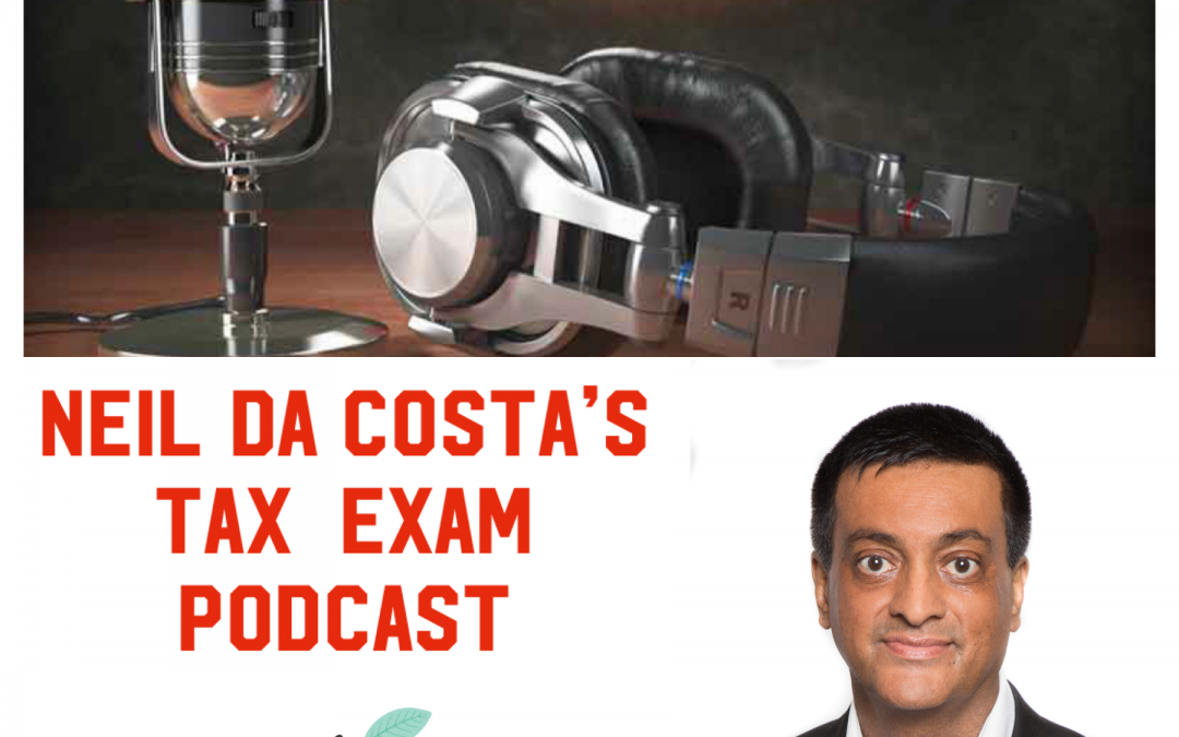 Neil Da Costa's Tax Exam Podcast